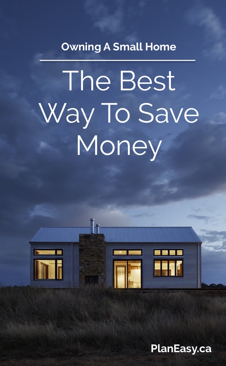 Living small the best way to save money planeasy for What is the best way to save for a house