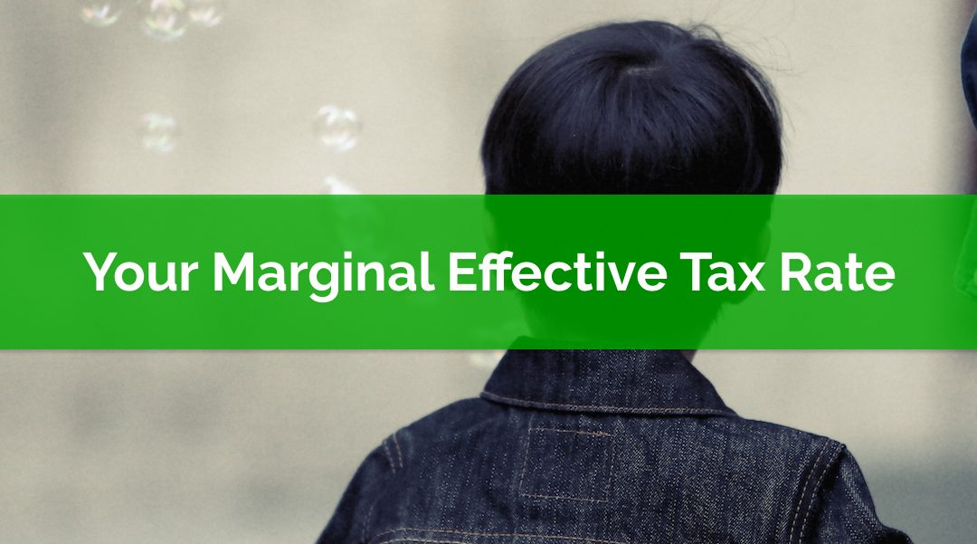 DYK? Your Marginal Effective Tax Rate Could Be 60-70%!