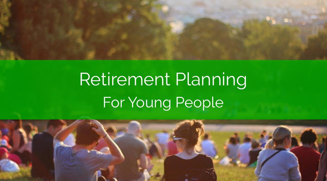Retirement Planning for Young People