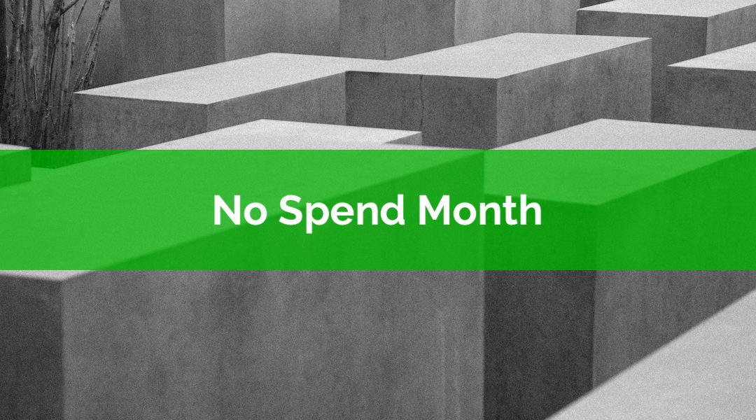 Break Bad Spending Habits: Do A No Spend Month