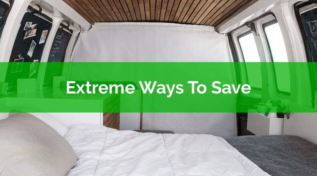 Three Extreme Ways To Save Money This Year