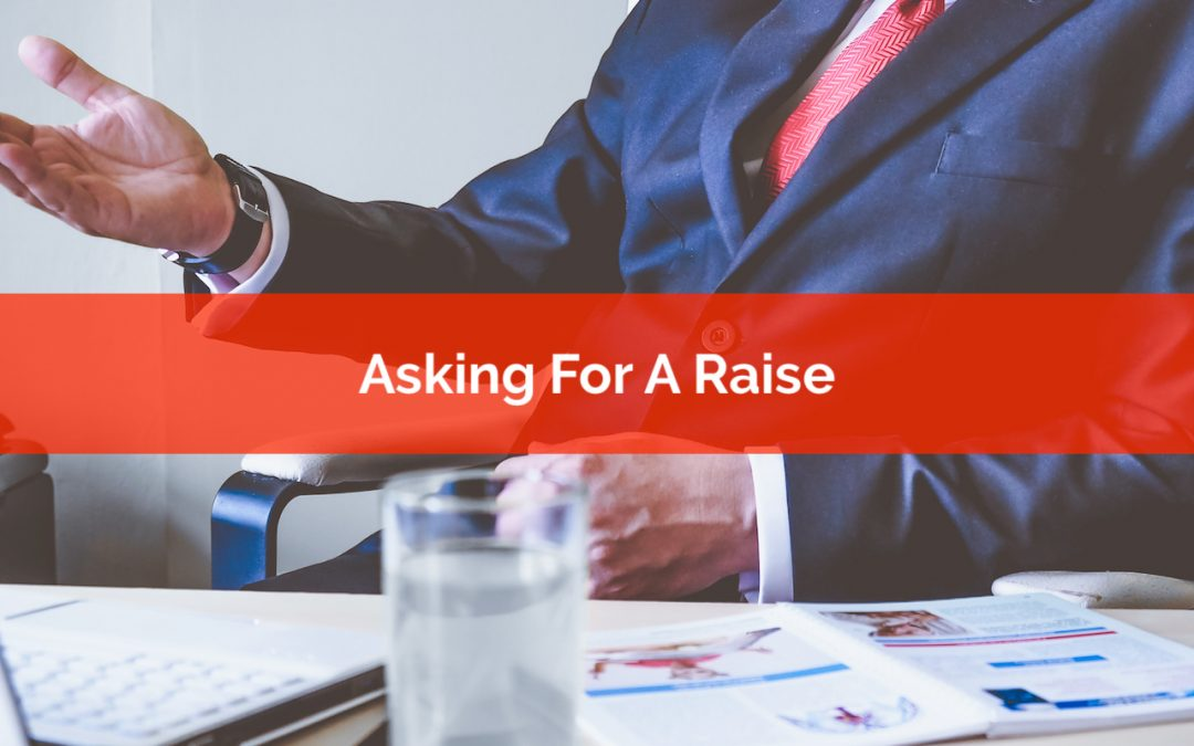 How To Ask Your Boss For A Raise… And Get IT!