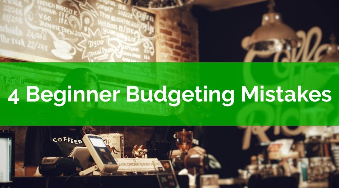 4 Beginner Budgeting Mistakes