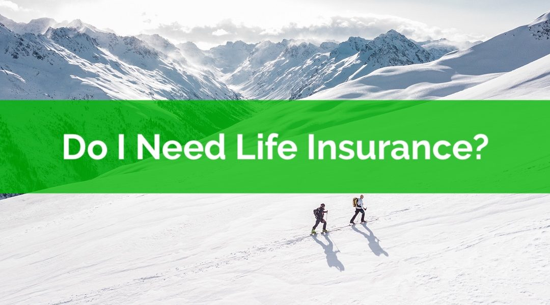 When Do I Need Life Insurance?