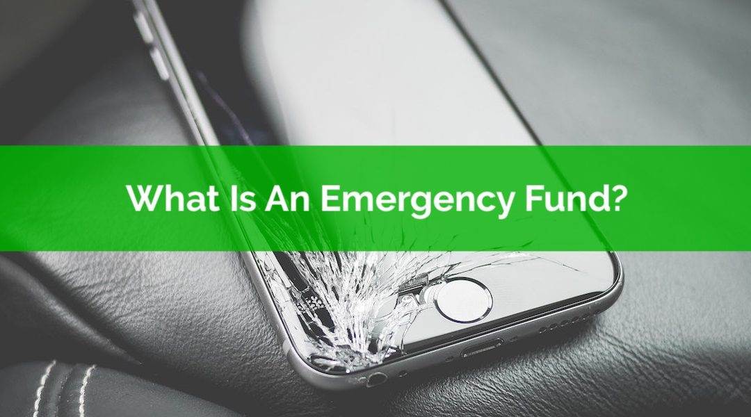 What Is An Emergency Fund? Plus 6 Examples Of Why Do You Need One!