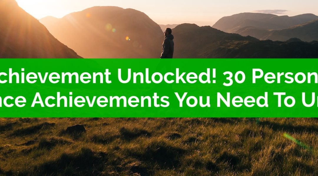 Achievement Unlocked! 30 Personal Finance Achievements You Need To Unlock
