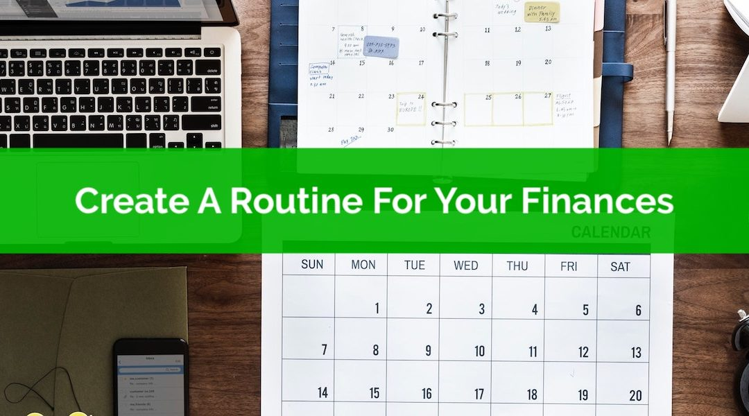 Keep Things Simple: Create A Routine For Your Finances