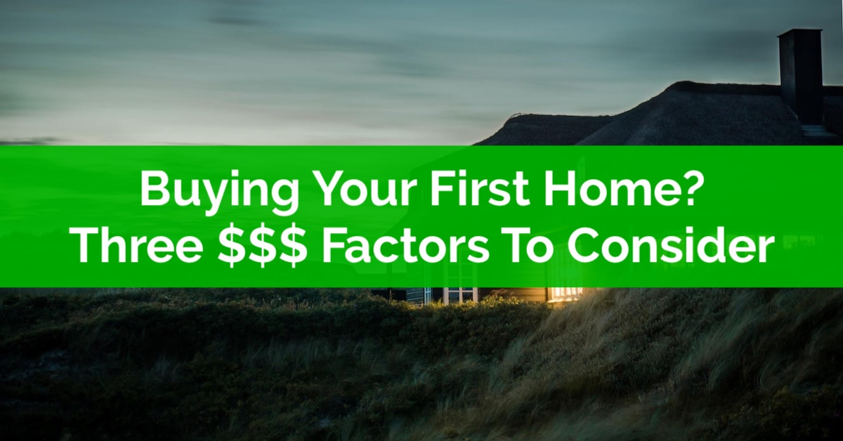 Three important financial factors to consider when buying your first home planeasy - Factors to consider when buying a house ...