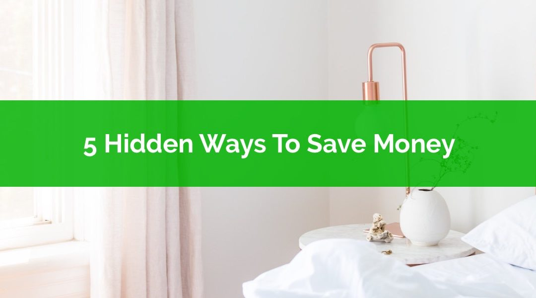 5 Hidden Ways To Save Money