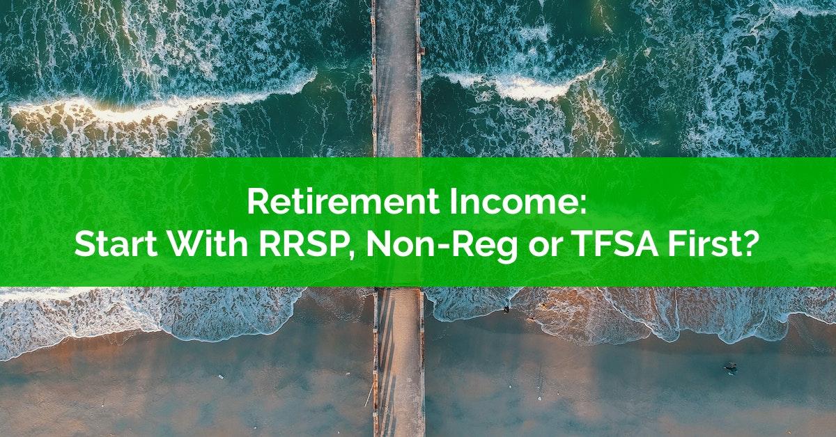 Retirement Income: Start Drawdown With RRSP, Non ...