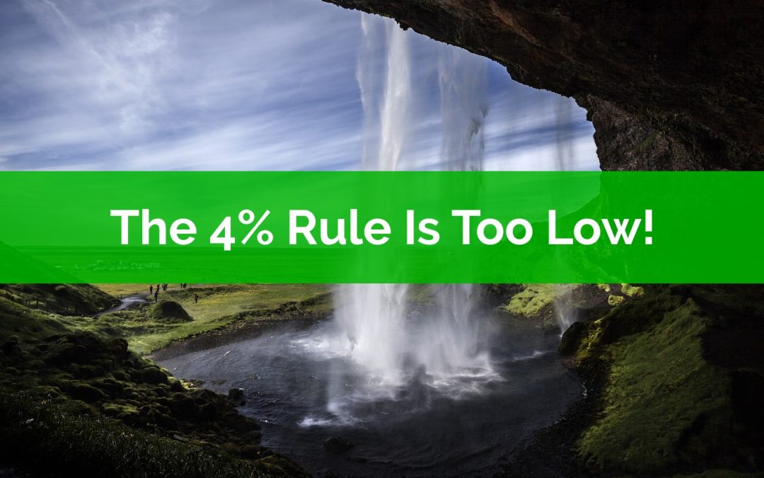 The 4% Rule Is Too Low!