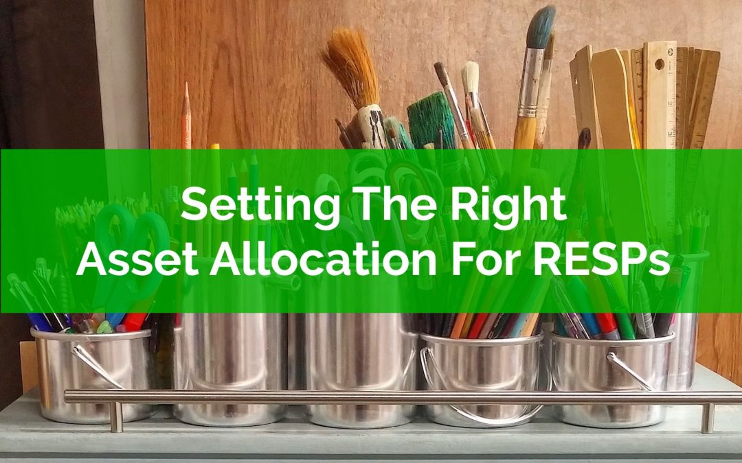 Setting The Right Asset Allocation For RESP Investments