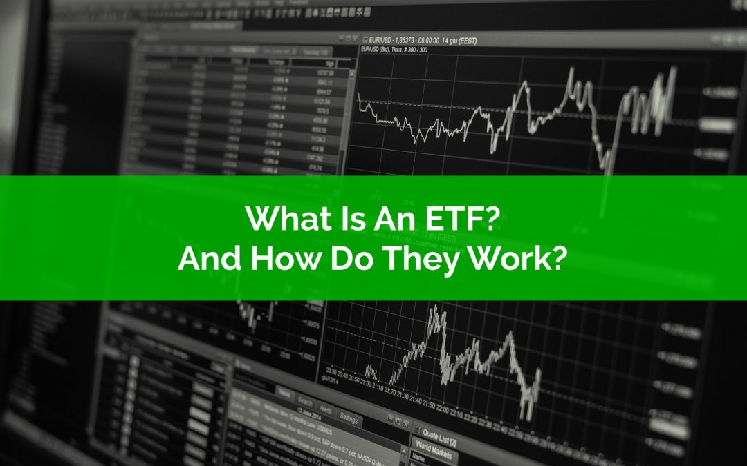 What Is An ETF? And How Do They Work?