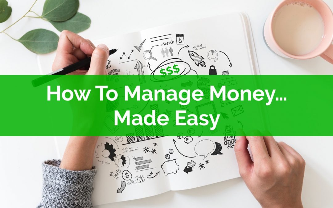 How To Manage Money… Made Easy