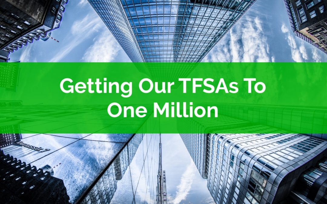 Getting Our TFSAs To One Million