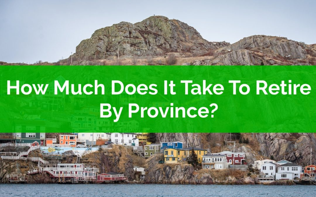 How Much Does It Take To Retire By Province?