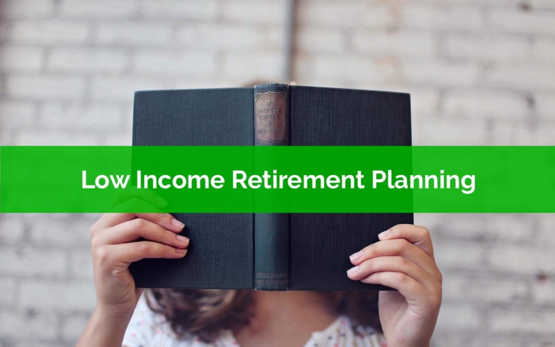 Low Income Retirement Planning