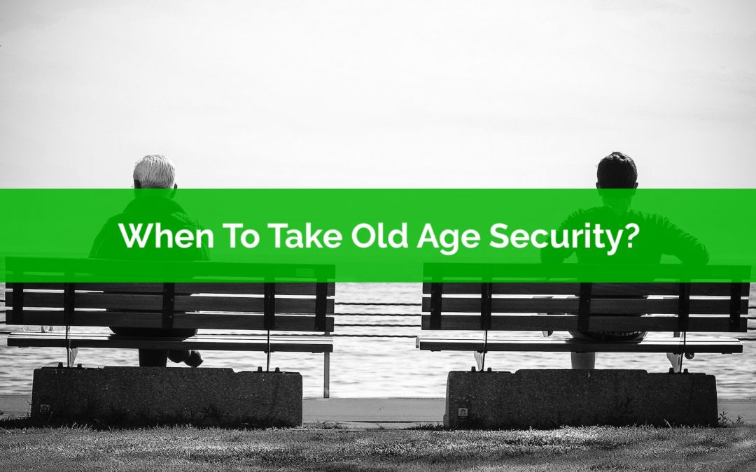 When To Take Old Age Security? Should You Delay OAS To Get The Maximum OAS Benefit?
