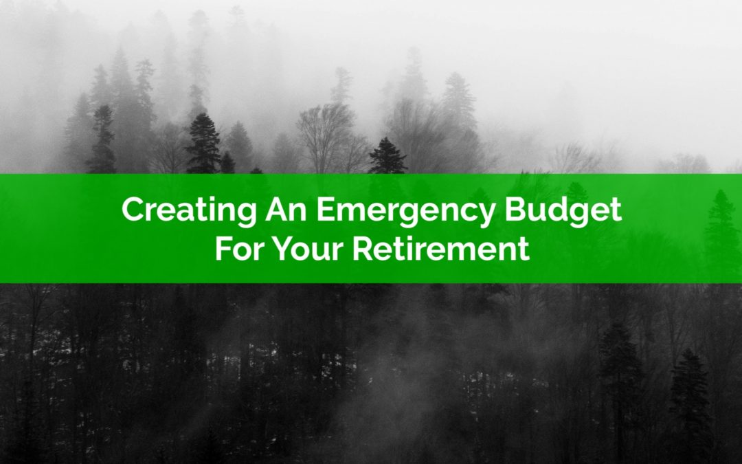 Creating An Emergency Budget For Your Retirement