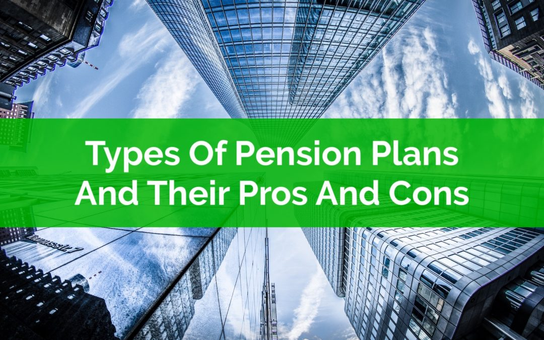 Types Of Pension Plans And Their Pros And Cons