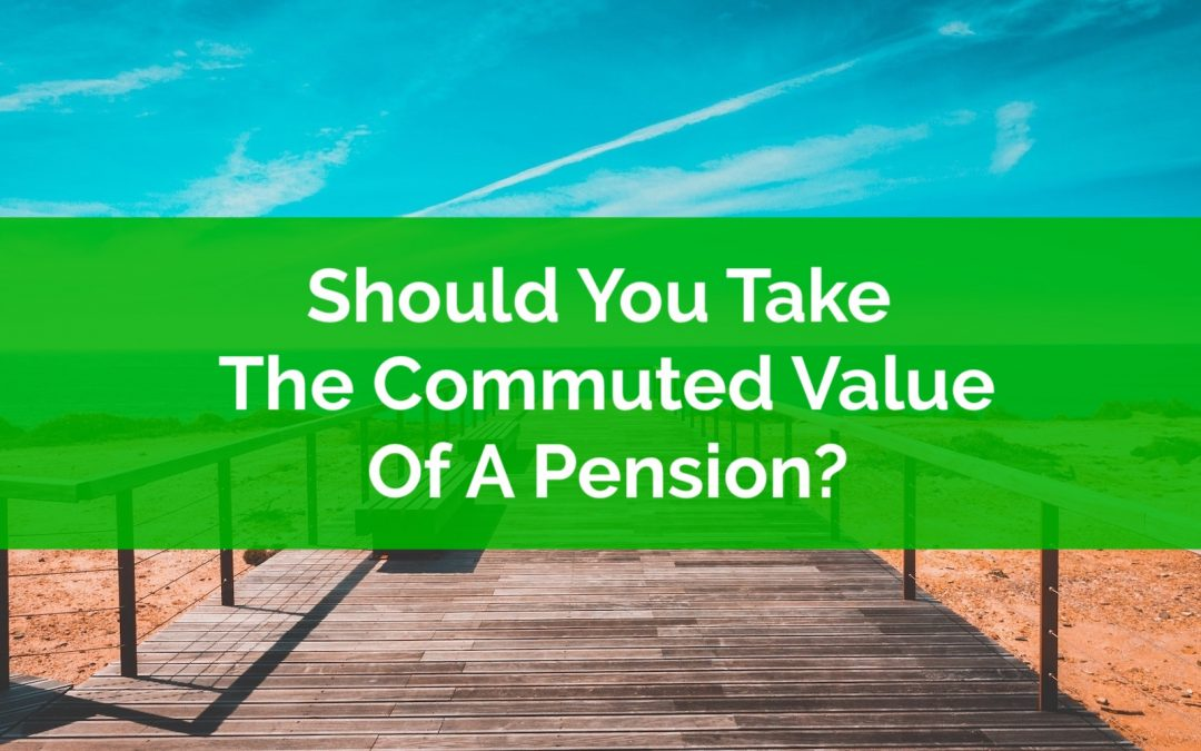 Should You Take The Commuted Value Of A Pension?