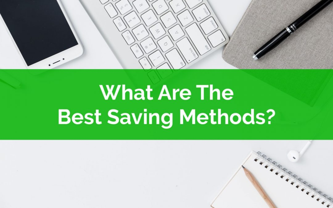 What Are The Best Saving Methods?