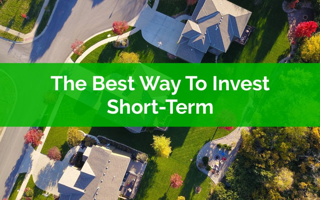 The Best Way To Invest Short Term