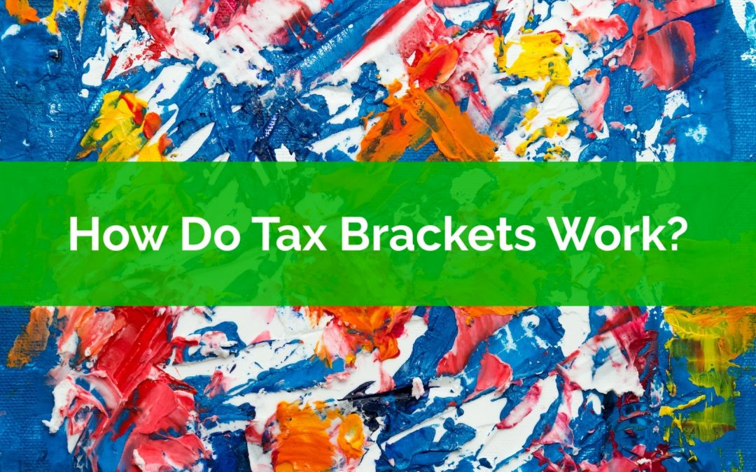 How Do Tax Brackets Work? What Is Your Tax Bracket?