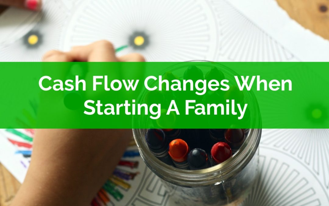 Cash Flow Changes When Starting A Family