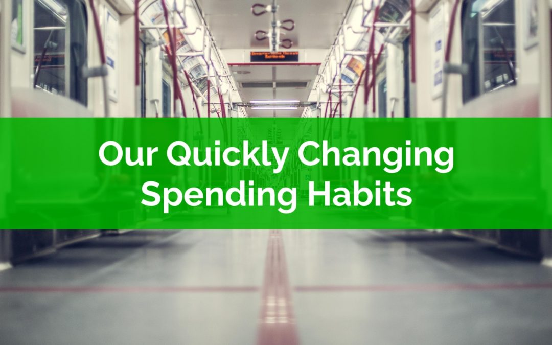 Our Quickly Changing Spending Habits