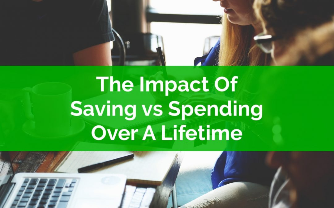 The Impact Of Saving vs Spending Over A Lifetime: A Case Study