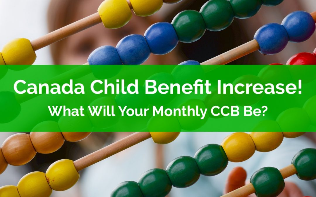 Canada Child Benefit Increase! What Will Your Monthly CCB Be?