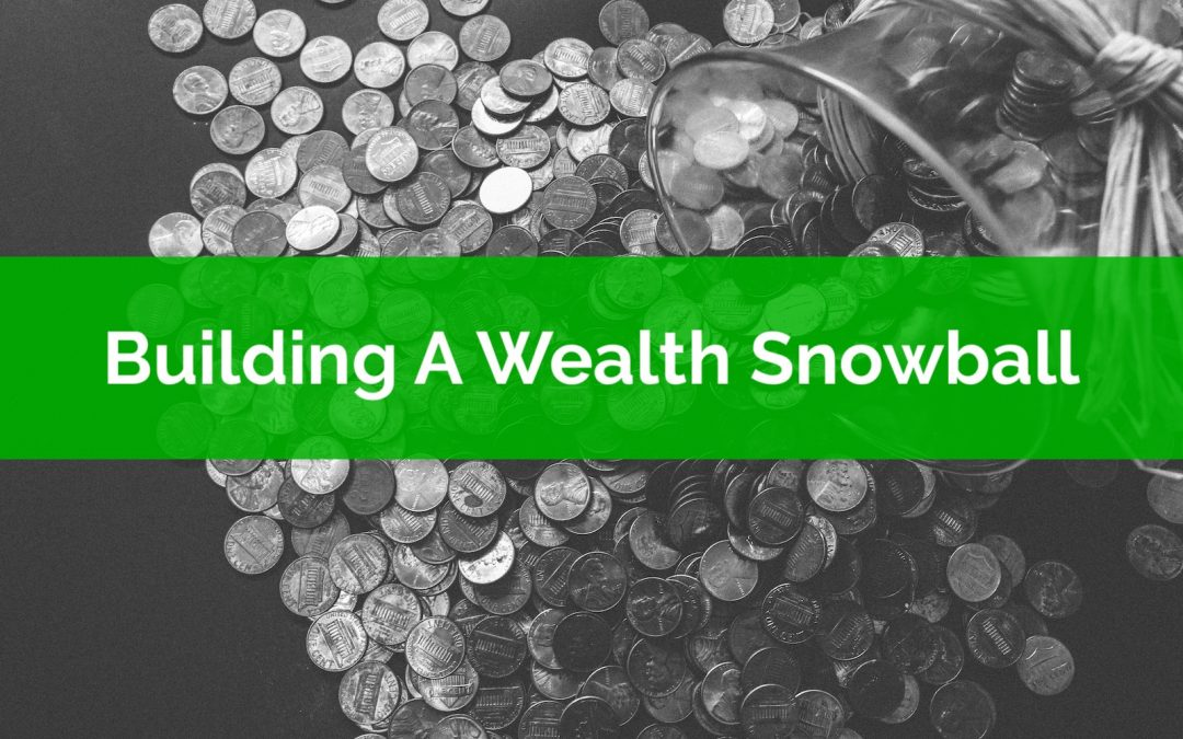 Building A Wealth Snowball