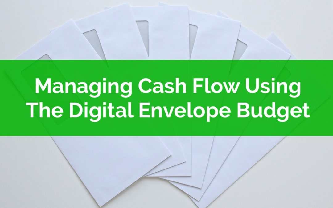 Managing Cash Flow Using The Digital Envelope Budget System