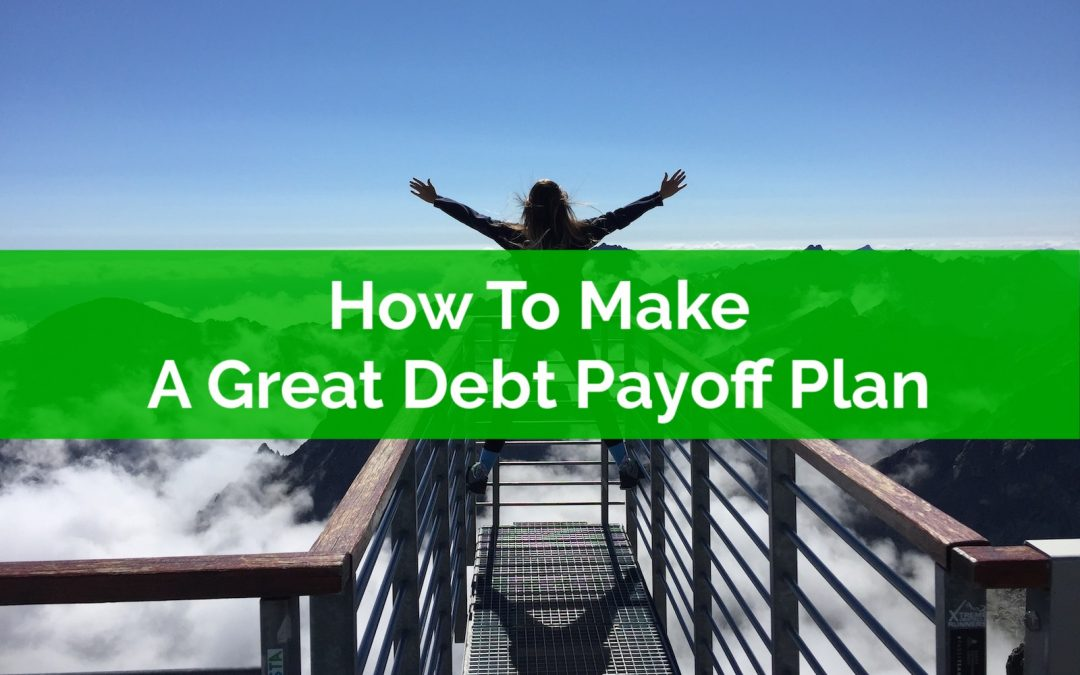 How To Make A Great Debt Payoff Plan