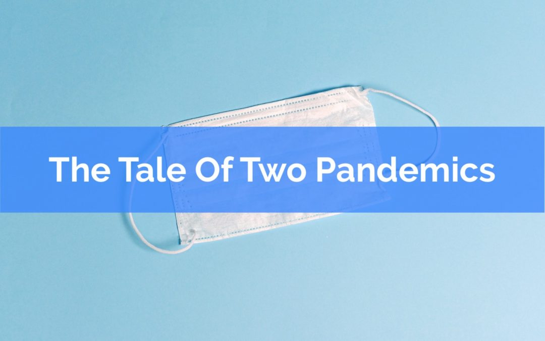The Tale Of Two Pandemics
