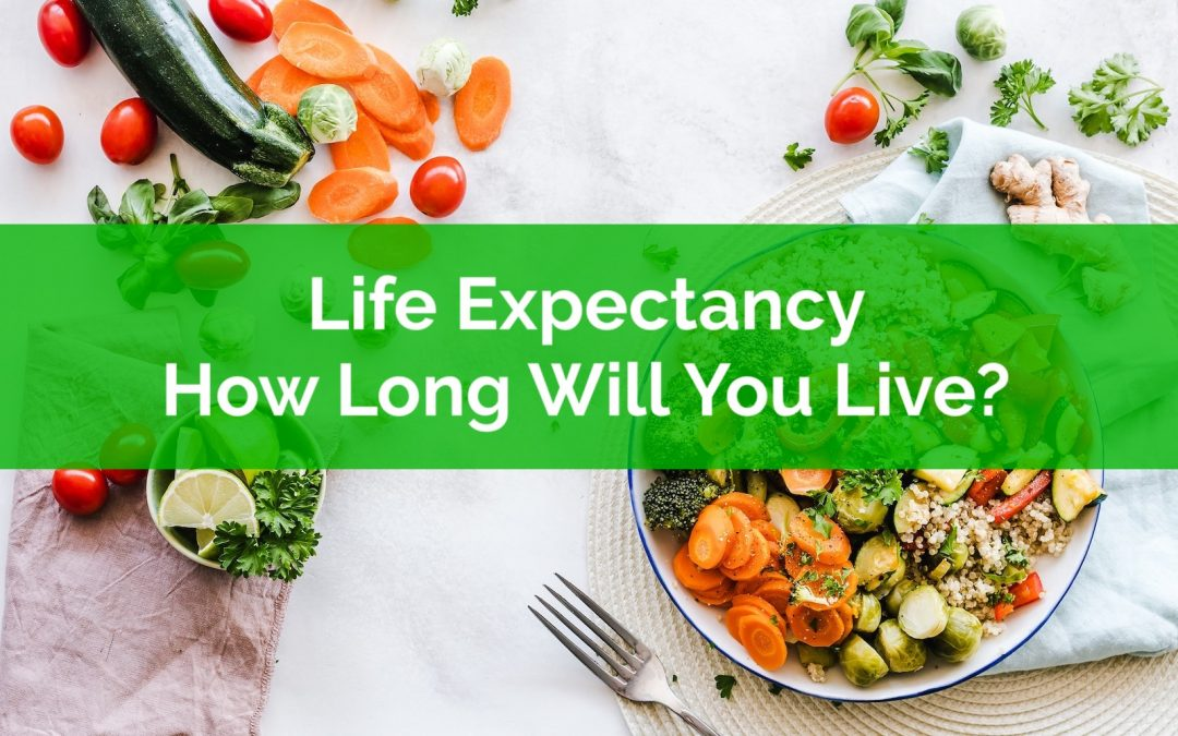 Life Expectancy: How Long Will You Live?