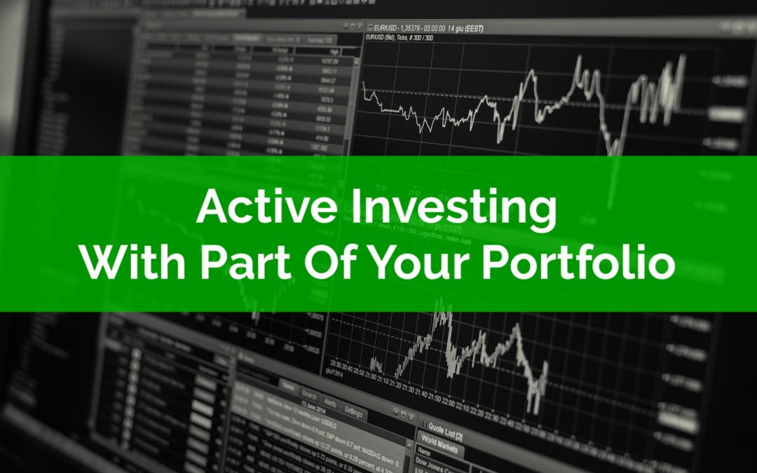 Active Investing With Part Of Your Portfolio