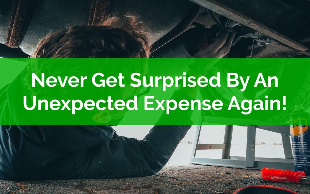 Never Get Surprised By An Unexpected Expense Again!