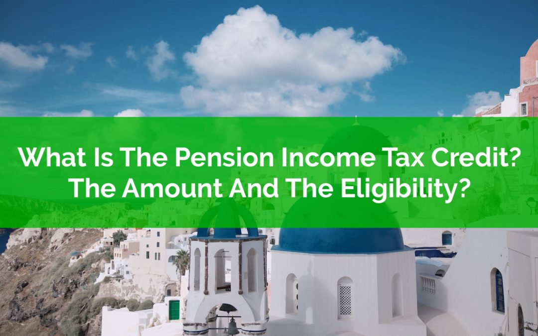 What Is The Pension Income Tax Credit? Both The Amount And The Eligibility?